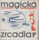 Magická zrcadla. Antologie poetismu