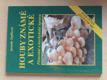 Houby známé a exotické - Pěstování a kuch. úprava