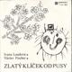 SP, Ivana Loudová, Václav Fischer, Zlatý klíček od pusy, 1988
