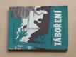 Táboření (1957) Příručka pro táboření, organizaci a vedení táborů