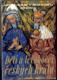 Ženy a milenky českých králů / Muži a milenci českých královen / Děti a levobočci českých králů (3 sv.)