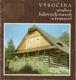 Vysočina - Soubor lidových staveb a řemesel