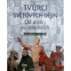 Tvůrci světových dějin - Od antiky po středověk