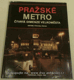 Pražské metro - čtvrtá dimenze velkoměsta