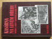 Kasárna na levém břehu - Smíchov a okolí v pražském povstání 1945
