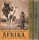 Afrika snů a skutečnosti I. - II. - III.
