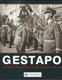 GESTAPO, HISTORIE HITLEROVY TAJNÉ POLICIE 1933-45