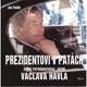 Třeštík, J.: Prezidentovi v patách aneb Fotografoval jsem Václava Havla