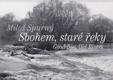 Sobehm, staré řeky / Good-Bye, Old Rivers