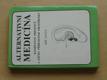 Alternativní medicína - komplexní prevence a léčba přír.prostředky