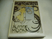 Alfons Mucha 1860-1939. katalog k výstavě. Jízdárna Pražského h