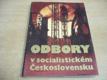 Odbory v socialistickém Československu