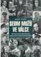 Sedm mužů ve válce - Nový pohled na dějiny druhé světové války nedávno objevené či dosud nezveřejněné dokumenty
