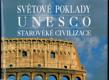Světové poklady UNESCO. Starověké civilizace