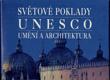 Světové poklady UNESCO. Umění a architektura