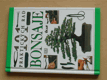 Bonsaje - 101 praktických rad (1997)