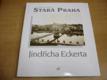 Stará Praha Jindřicha Eckerta fotografi