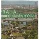 Borovička, B. a Hrůza, J.: Praha. 1000 let stavby města