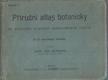 Příruční atlas botanický se stručným popisem vyobrazených rostlin