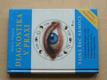 Diagnostika v praxi - Tajná řeč nemoci  (2007)