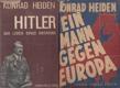 Adolf Hitler. Eine Biographie. Das Zeitalter der Verantwortungslosigkeit. Ein Mann gegen Europa.