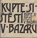 Kupte si štěstí v bazaru