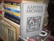 Kapitán Michalis - Svobodu nebo smrt!