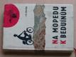 Na mopedu k beduínům (1964) Jawa 50, Stadion S22, Manet