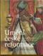 Umění české reformace (1380-1620)
