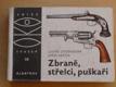 Letošníková, Herčík - Zbraně, střelci, puškaři (1975)
