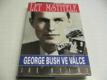 Let Mstitele. George Bush ve válce jako nová
