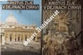 KRISTUS ŽIJE V DEJINÁCH CIRKVI I-II