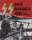 SS: Krví nasáklá zem (Největší bitvy Waffen - SS 1939- 1945)