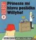 Dilbert 2: Přineste mi hlavu poslíčka Willyho!