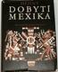 Dějiny dobytí Mexika