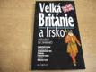Velká Británie a Irsko. Průvodce do zahraničí