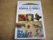 Kniha o bibli. Nový zákon. O knize knih všech k