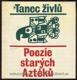 Tanec živlů - Poezie starých Aztéků