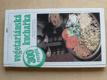 Vegetariánská kuchařka - 300 receptů (1991)