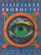 Tisíciletá proroctví - předpovědi pro rok 2000 a dále od největších věštců a mystiků světa