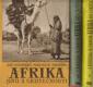 Afrika snů a skutečnosti - 3 svazky