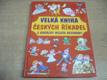 Velká kniha českých říkadel s obrázky Miloše Nesvadby