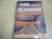 Tajná architektura. Posvátná geometrie na rozhraní