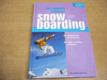 Jak dokonale zvládnout snowboarding nová