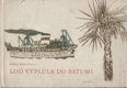 Loď vyplula do Batumi