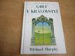 Golf v Království. Mystický příběh o golfu (199