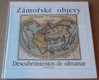 Oldřich Kašpar: Zámořské objevy (15. a 16. století a jejich ohlas v českých zemí (Descubrimientos de ultramar en los siglos 15 y 16 u su repercusión en los países Bohémicos)