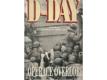 D-Day Operace Overlord : od přípravy operace po osvobození Paříže