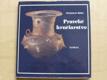 Praveké hrnčiarstvo (1980) slovensky - Ars slovaca antiqua