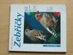 Zebřičky - Jak o ně správně pečovat a porozumět jim (2001)